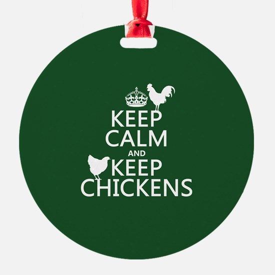 Keep Calm and Keep Chickens Ornament