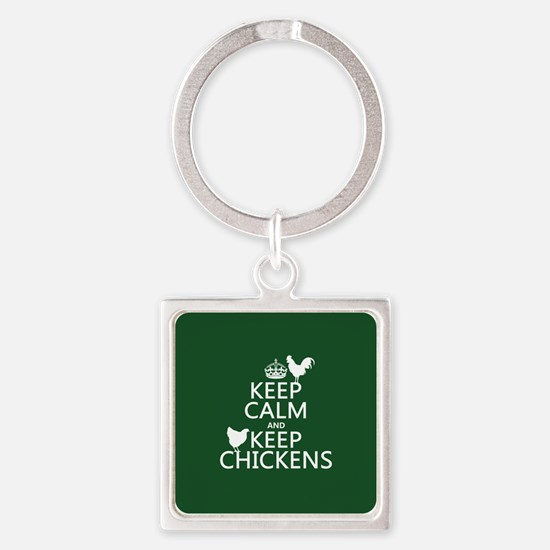 Keep Calm and Keep Chickens Square Keychain