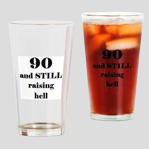 90 still raising hell 3 Drinking Glass