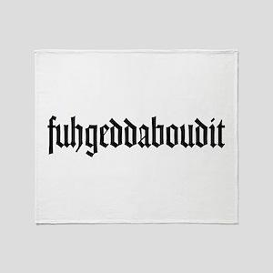 fuhgeddaboudit Throw Blanket