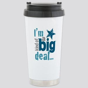 Im Kind of a Big Deal Travel Mug