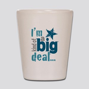 Im Kind of a Big Deal Shot Glass
