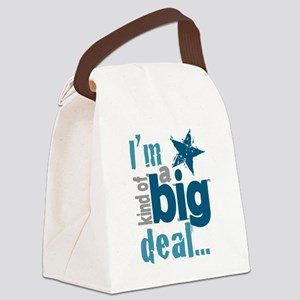 Im Kind of a Big Deal Canvas Lunch Bag