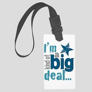 Im Kind of a Big Deal Luggage Tag