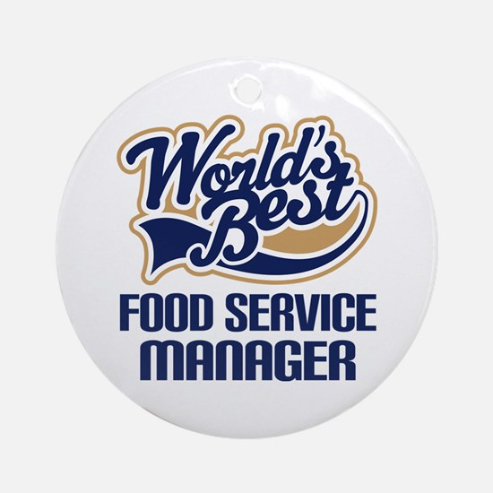 Food Service Manager (Worlds Best) Ornament (Round