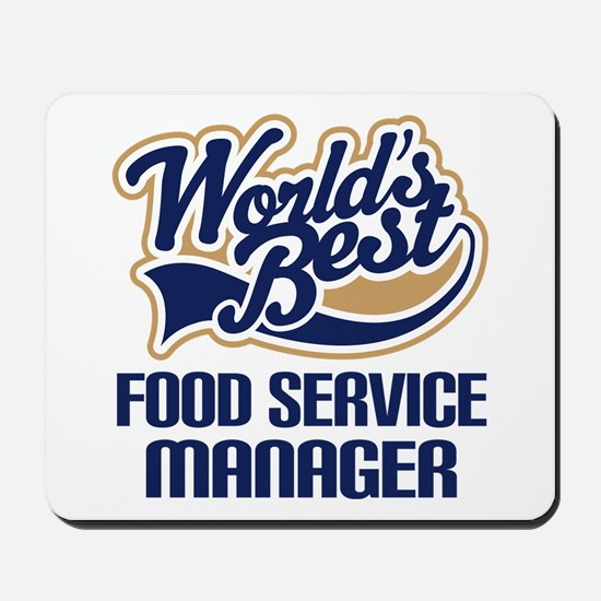 Food Service Manager (Worlds Best) Mousepad