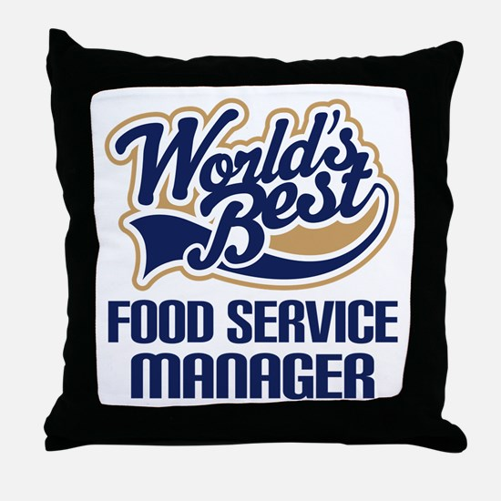 Food Service Manager (Worlds Best) Throw Pillow