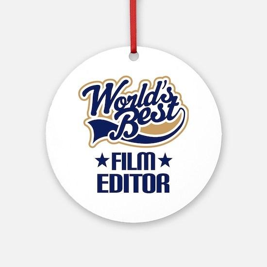 Film Editor (Worlds Best) Ornament (Round)