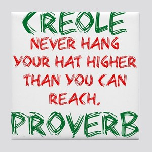 Never Hang Your Hat - Creole Proverb Tile Coaster