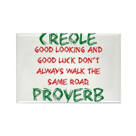 Good Looking And Good Luck - Creole Proverb Rectan