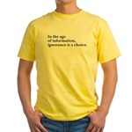 Ignorance Is A Choice Inspirational Yellow T-Shirt