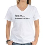 Ignorance Is A Choice Inspirational Women's V-Neck