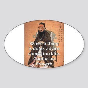 When A Thing Is Done - Confucian Proverb Sticker (