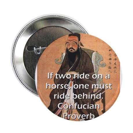 """If Two Ride On A Horse - Confucian Proverb 2.25"""" B"""