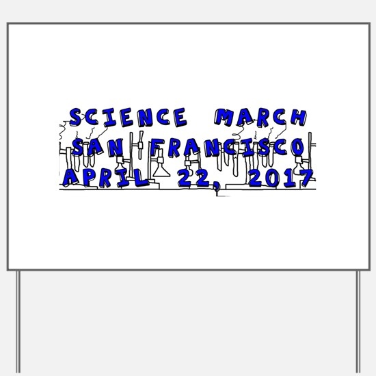 Science March San Francisco Bay Area Yard Sign