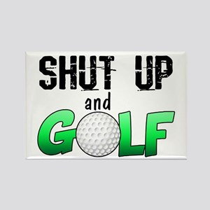 Shut Up and Golf Rectangle Magnet