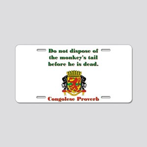 Do Not Dispose - Congolese Proverb Aluminum Licens