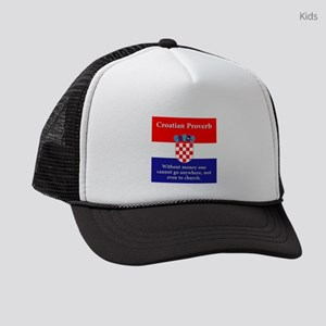 Without Money - Croatian Proverb Kids Trucker hat