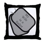 My Wife is a Sailor dog tag  Throw Pillow