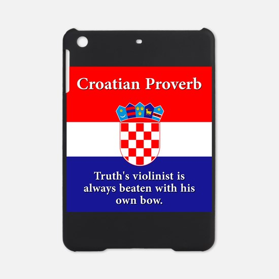Truth's Violinist - Croatian Proverb iPad Mini Cas