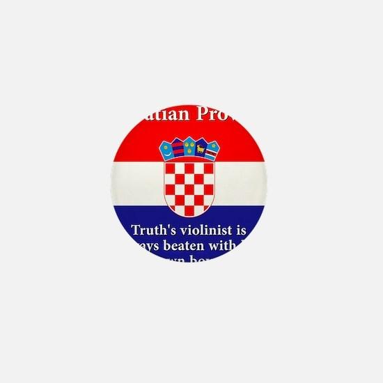 Truth's Violinist - Croatian Proverb Mini Button