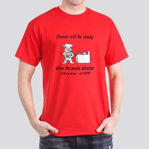 Dinner Will Be Ready When .. Dark T-Shirt
