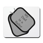 My Dad is a Sailor dog tag Mousepad