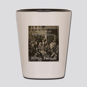 Life Without Friends - Basque Proverb Shot Glass