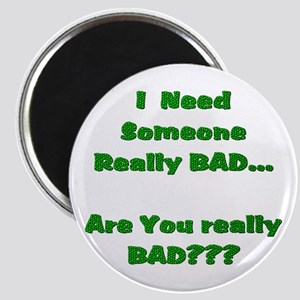 ARE U REALLY BAD?8 Magnet