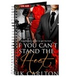 If You Cant Stand the Heat Journal