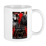 If You Cant Stand the Heat Mugs
