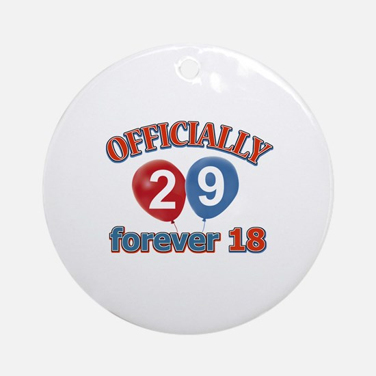 Officially 29 forever 18 Ornament (Round)