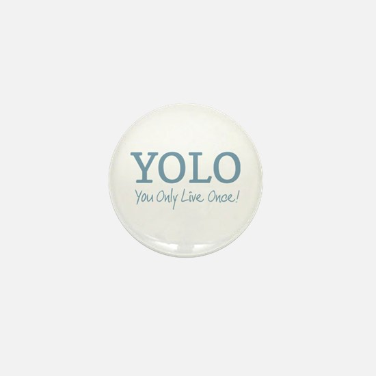 YOLO You Only Live Once Mini Button