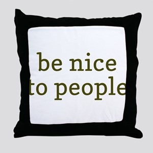 Be Nice To People Throw Pillow
