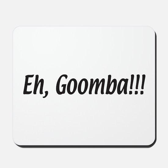 Italian Eh, Goomba Mousepad