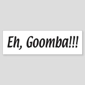 Italian Eh, Goomba Bumper Sticker