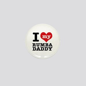 I love my Rumba daddy Mini Button