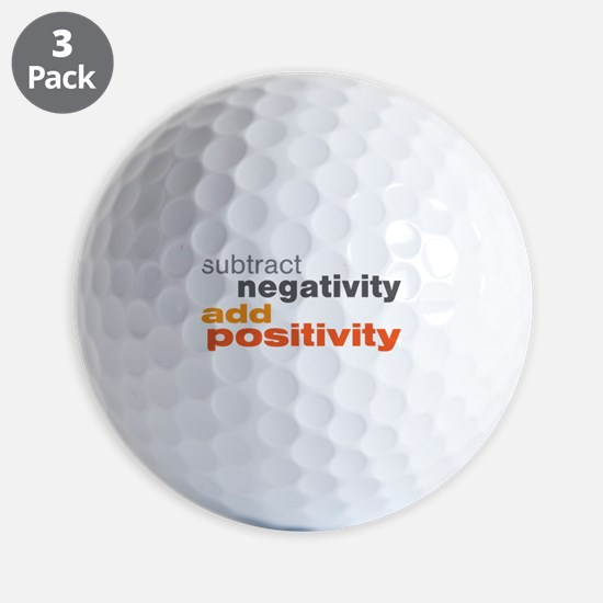 Subtract Negativity Add Positivity Golf Ball