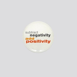 Subtract Negativity Add Positivity Mini Button
