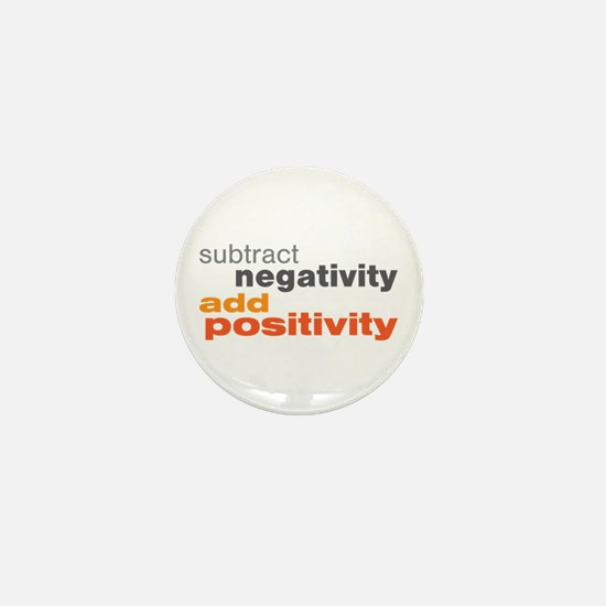 Subtract Negativity Add Positivity Mini Button