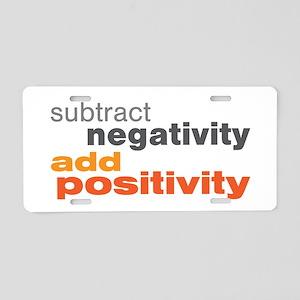 Subtract Negativity Add Positivity Aluminum Licens