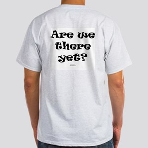 Are we there yet ADULT Ash Grey T-Shirt