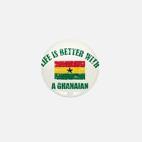 Life is better with a Ghanaian Mini Button