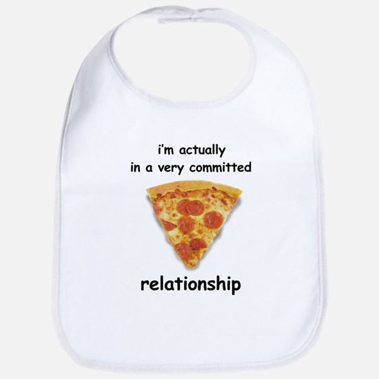 Im actually in a relationship Bib