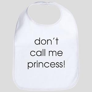 don't call me princess Bib