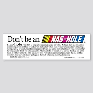 Don't be an NAS-HOLE w/Definition Bumper Sticker