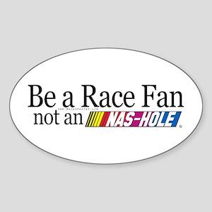 Be a Race Fan... - Oval Sticker