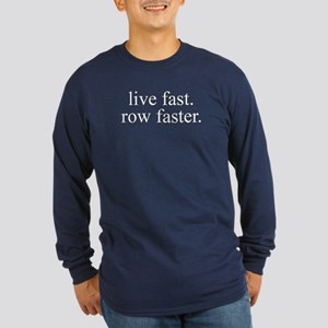 'live fast. row faster.' navy long rowing t-shirt
