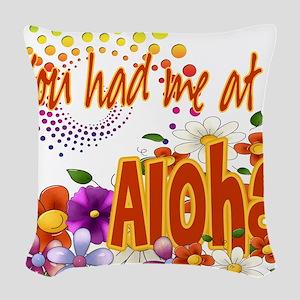 Had Me At Aloha copy Woven Throw Pillow