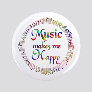 "Music makes me Happy 3.5"" Button"